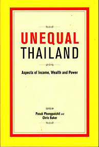Unequal Thailand: Aspects of Income, Wealth and Power - P Phongpaichit & C Baker