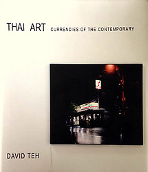 Thai Art: Currencies of the Contemporary - David Teh