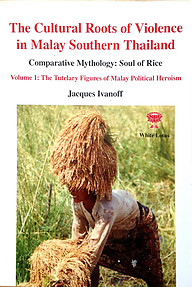 Cultural Roots Of Violence In Malay Southern Thailand