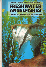 Freshwater Angel Fishes- Herbert R Axelrod & Warren E Burgess