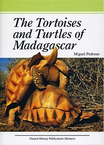 The Tortoises and Turtles of Madagascar - Miguel Pedrono
