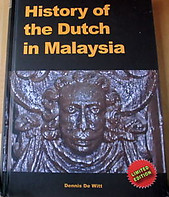 History of The Dutch in Malaysia - Limited Edition - Dennis De Witt