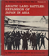 Asiatic Land battles: Expansion of Japan in Asia - Trevor Nevitt Dupuy