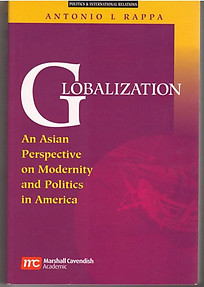 Globalization An Asian Perspective On Modernity And Politics In America - Rappa