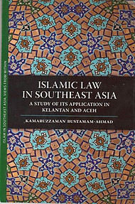 Islamic Law in Southeast Asia  A Study of Its Application in Kelantan and Aceh