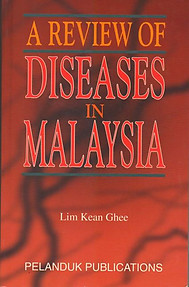 A Review of Diseases in Malaysia - Lim Kean Ghee