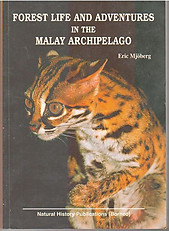 Forest Life and Adventures in the Malay Archipelago -  Eric Mjoberg