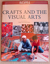 Crafts and the Visual Arts (Encyclopedia of Malaysia) - Syed Ahmad Jamal
