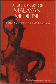 A Dictionary of Malayan Medicine - John D Gimlette & HW Thomson (paperback)