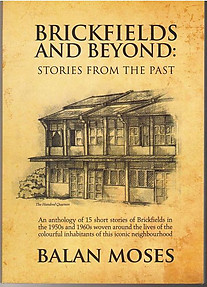 Brickfields and Beyond: Stories From The Past - Balan Moses