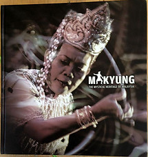 Makyung: The Mystical Heritage of Malaysia - Rahimidin Zahari & Others