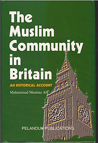 The Muslim Community in Britain: An Historical Account -  Muhammad Mumtaz Ali