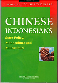 Chinese Indonesians State Policy, Monoculture and Multiculturalism