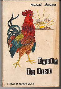 Early to Rise: A Novel of Today's China - Norbert Luciano