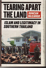 Tearing Apart the Land: Islam and Legitimacy In Southern Thailand - D Mccargo