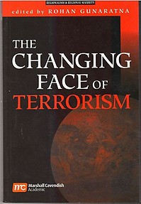 The Changing Face of Terrorism - Rohan Gunaratna