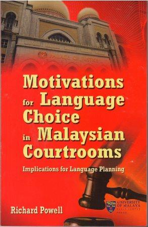 Motivations for Language Choice on Malaysian Courtrooms - Richard Powell