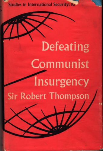Defeating Communist Insurgency: Lessons from Malaya and Vietnam - Thompson