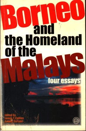 Borneo and the Homeland of the Malays : Four Essays - Collins & Sariyan [eds]