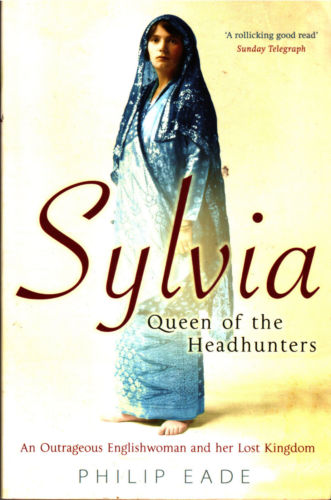 Sylvia, Queen of the Headhunters - Philip Eade (paperback)