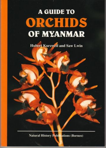 A Guide to the Orchids of Myanmar - Hubert Kurzweil & Saw Lwin