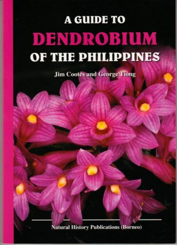 A Guide to Dendrobium of the Philippines - Jim Cootes & George Tiong