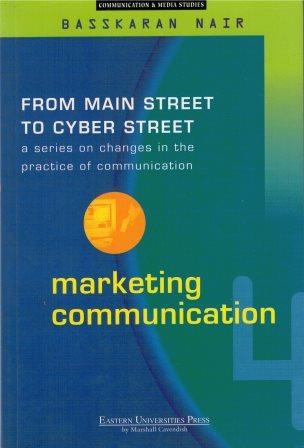 Marketing Communication: From Main Street to Cyber Street - Basskaran Nair