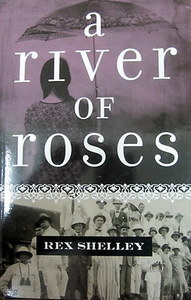 A River of Roses - Rex Shelley