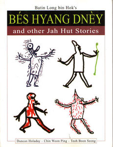 Batin Long bin Hok's Bes Hyang Dney and Other Jah Hut Stories - Duncan Holaday, Chin Woon Ping and Teoh Boon Seong
