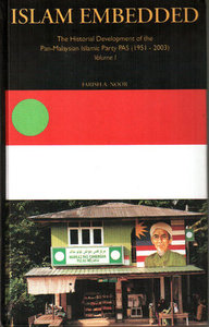 Islam Embedded: The Historical Development of the Pan-Malaysian Islamic Party PAS (1951-2003) (Two Volumes)