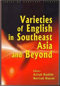Varieties of English in Southeast Asia and Beyond - A Hashim and N Hassan (eds)