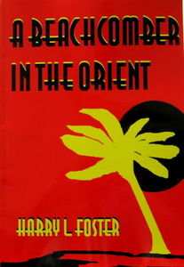A Beachcomber In The Orient - Harry L. Foster