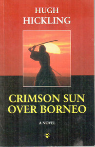 CRIMSON SUN OVER BORNEO - Hugh Hickling