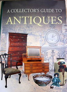 A Collector's Guide to Antiques - Alexa Stace & Gwen Rigby (eds)