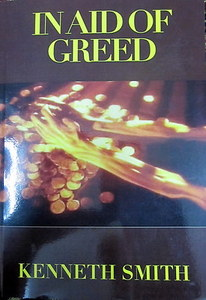 In Aid of Greed - Kenneth Smith