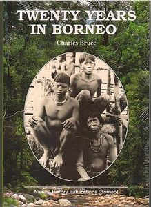 Twenty Years in Borneo - Charles Bruce