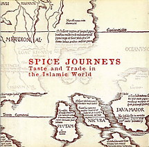 Spice Journeys: Taste and Trade in the Islamic World - Lucien De Guise & Zahir Sutarwala
