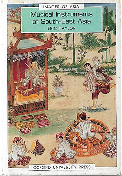 Musical Instruments of South-East Asia - Eric Taylor