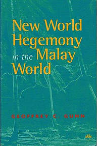 New World Hegemony in the Malay World - Geoffrey C Gunn