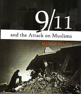 9/11 and the Attack on Muslims - Munir Majid