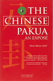 The Chinese Pakua: An Exposé - Ong Hean-Tatt