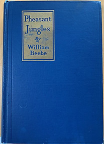 Pheasant Jungles - William Beebe