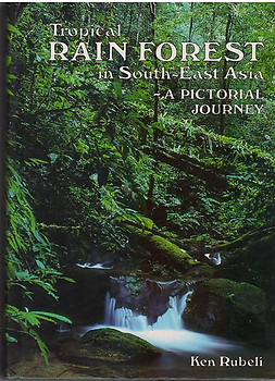 Tropical Rain Forest in South-East Asia - Ken Rubeli