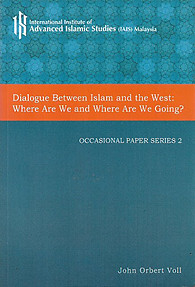 Dialogue Between Islam and the West: Where Are We and Where Are We Going? - John Orbert Voll
