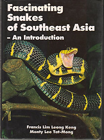 Fascinating Snakes of Southeast Asia: An Introduction - Francis Leong Keng Lim