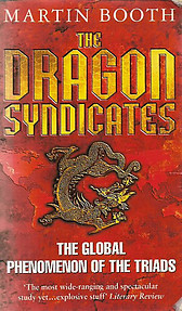 The Dragon Syndicates: The Global Phenomenon of the Triads - Martin Booth