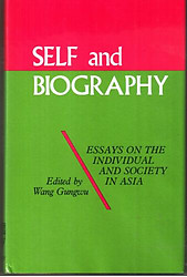 Self and Biography: Essays on the Individual and Society in Asia - Wang Gungwu