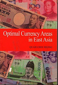 Optimal Currency Areas in East Asia - Quah Chee Heong