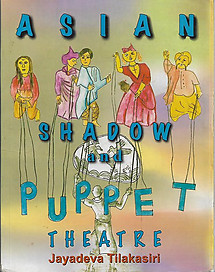Asian Shadow and Puppet Theatre - Jayadeva Tilaksiri