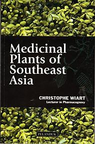 Medicinal Plants of Southeast Asia - Christophe Wiart